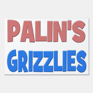 PALIN'S GRIZZLIES Yard Sign - pink