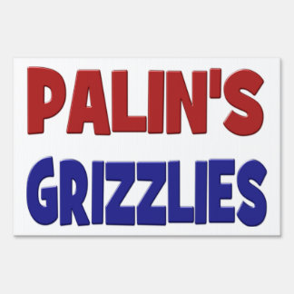 PALIN'S GRIZZLIES Yard Sign