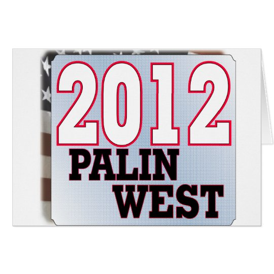 palinWEST 2012 tea PARTY GOP Card