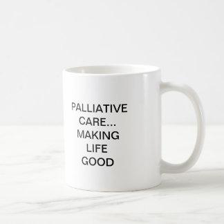 PALLIATIVE CARE... MAKING LIFE GOOD COFFEE MUG