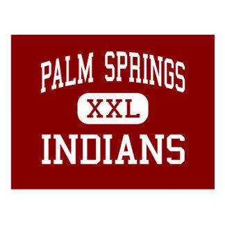 Palm Springs - indios - alto - Palm Springs Tarjeta Postal