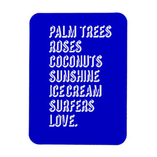 PALM TREES ROSES COCONUTS SUNSHINE ICECREAM SURFER MAGNET