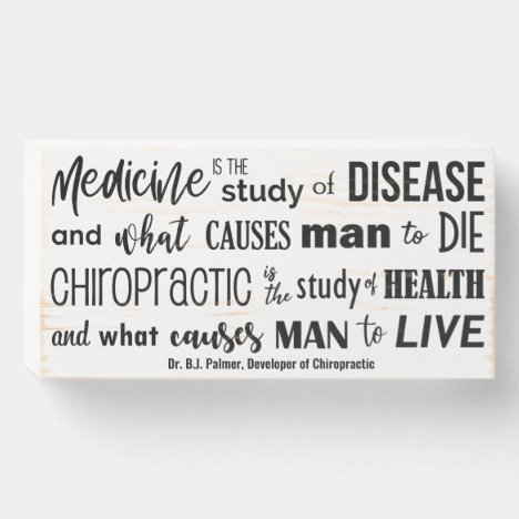 Palmer Quote Chiropractic Causes Man To Live Wooden Box Sign