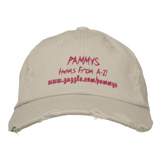 PAMMYS, Items From A-Z!, www.zazzle.com/pammys Embroidered Hat