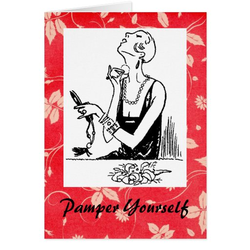 Pamper Yourself Greeting Card