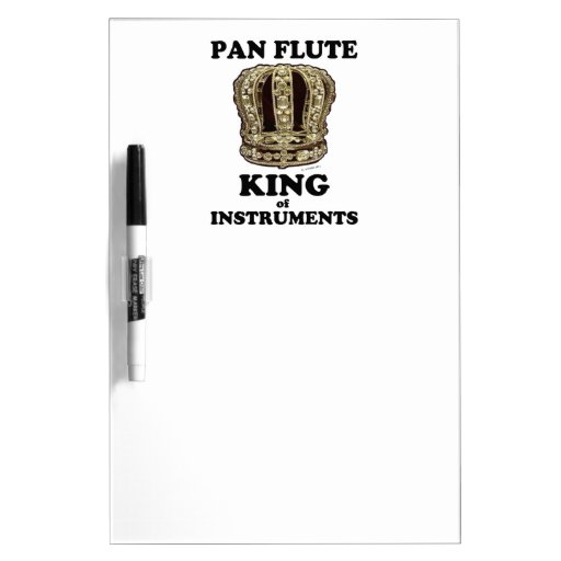 Pan Flute King of Instruments Dry Erase Board