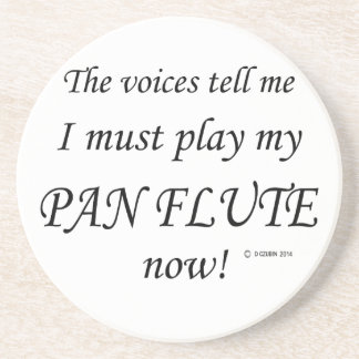 Pan Flute Voices Say Must Play Coaster