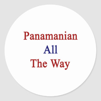 Panamanian All The Way Classic Round Sticker