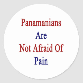 Panamanians Are Not Afraid Of Pain Classic Round Sticker