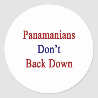 Panamanians Don't Back Down Classic Round Sticker