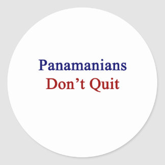 Panamanians Don't Quit Classic Round Sticker