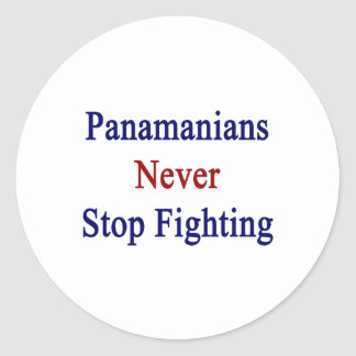 Panamanians Never Stop Fighting Classic Round Sticker
