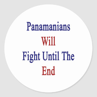 Panamanians Will Fight Until The End Classic Round Sticker