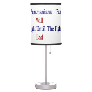 Panamanians Will Fight Until The End Desk Lamps