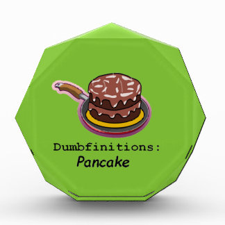 Pancake  Dumbfinitions Acrylic Award