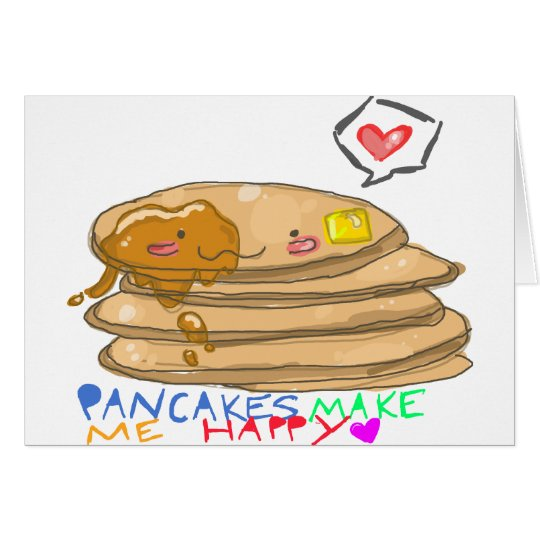 pancakes make me happy card