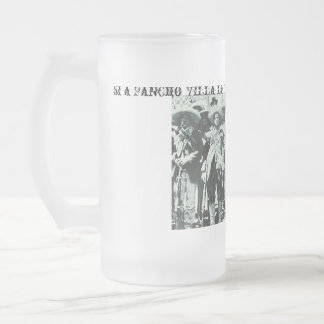 pancho, si a Pancho Villa le valio madre por qu... Frosted Glass Beer Mug