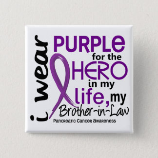 Pancreatic Cancer For My Hero My Brother-In-Law 2 Pinback Button