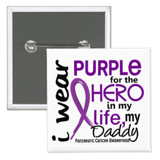Pancreatic Cancer For My Hero My Daddy 2 Pinback Button
