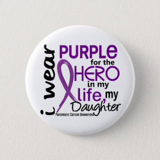 Pancreatic Cancer For My Hero My Daughter 2 Button