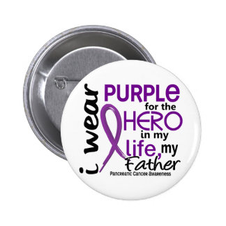 Pancreatic Cancer For My Hero My Father 2 Pinback Button