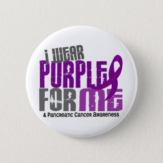 Pancreatic Cancer I Wear Purple For Me 6.2 Button