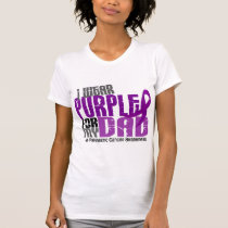 Pancreatic Cancer I Wear Purple For My Dad 6.2 T-Shirt