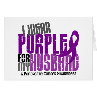 Pancreatic Cancer I Wear Purple For My Husband 6.2 Card