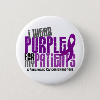 Pancreatic Cancer I Wear Purple For My Patients 6 Button