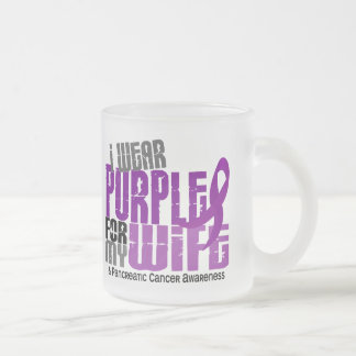 Pancreatic Cancer I Wear Purple For My Wife 6.2 10 Oz Frosted Glass Coffee Mug