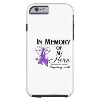 Pancreatic Cancer In Memory of My Hero Tough iPhone 6 Case