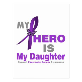 Pancreatic Cancer My Hero is My Daughter Post Card
