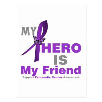 Pancreatic Cancer My Hero is My Friend Post Cards