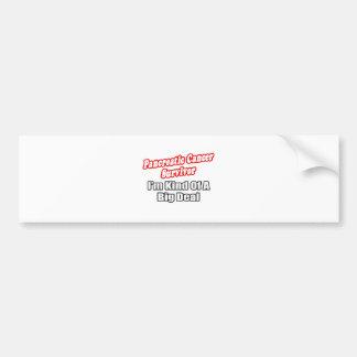 Pancreatic Cancer Survivor...Big Deal Bumper Sticker