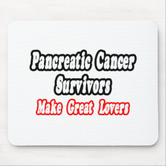 Pancreatic Cancer Survivors Make Great Lovers Mouse Mat