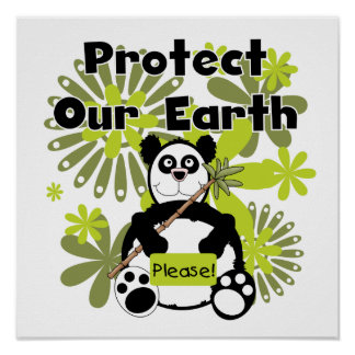 Panda Protect Our Earth T-shirts and  Gifts Poster