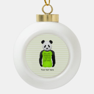 Panda Wearing A Funny T-shirt Ceramic Ball Christmas Ornament