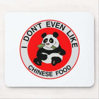 Pandas Don't Even Like Chinese Food Mouse Pad