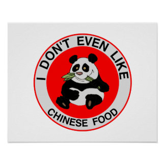Pandas Don't Even Like Chinese Food Poster