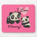 Pandas I Love Mommy Mouse Pad