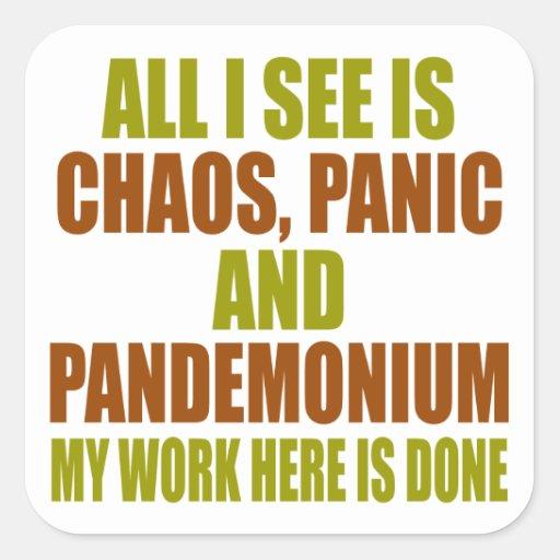 Pandemónium del pánico del caos pegatina cuadrada