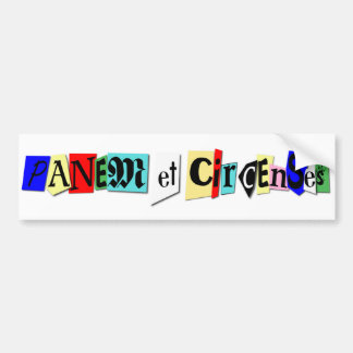 Panem et Circenses Bumper Sticker