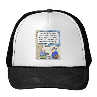 panhandler job offer lose amateur status trucker hat