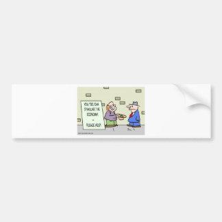 panhandler stimulate economy please help bumper sticker