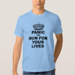 Panic and Run For Your Lives T-shirt