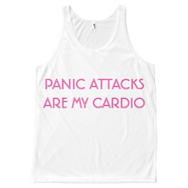 PANIC ATTACKS ARE MY CARDIO All-Over PRINT TANK TOP
