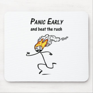 Panic Early and Beat the Rush Mouse Pad
