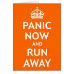 Panic Now and Run Away Greeting Card