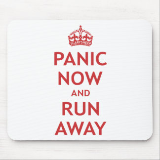 Panic Now and Run Away Mouse Pad