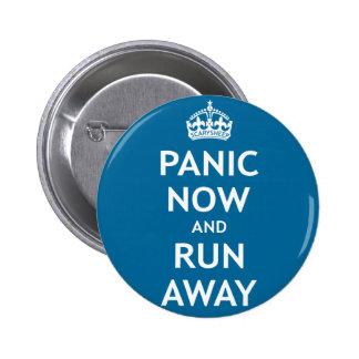 Panic Now and Run Away Pinback Button